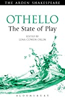 Othello: The State of Play (Arden Shakespeare State of Play)