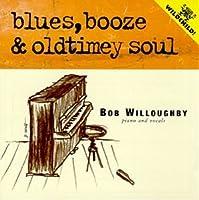 Blues Booze & Oldtimey Soul