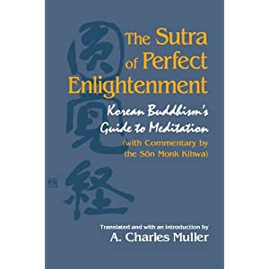 The Sutra of Perfect Enlightenment: Korean Buddhism's Guide to Meditation (With Commentary by the Son Monk Kihwa) (Suny Series in Korean Studies)
