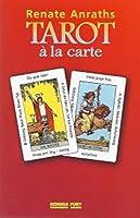 Tarot a la carte. Das Anraths-Tarot nach A. E. Waite