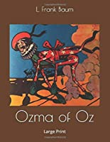 Ozma of Oz: Large Print