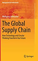 The Global Supply Chain: How Technology and Circular Thinking Transform Our Future (Management for Professionals)