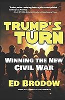 Trump's Turn: Winning the New Civil War