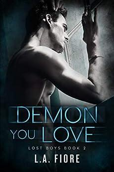 Demon You Love (Lost Boys Book 2) by [Fiore, L.A.]