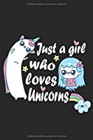 Just A Girl Who Loves Unicorns: Dot Grid Journal or Notebook (6x9 inches) with 120 Pages