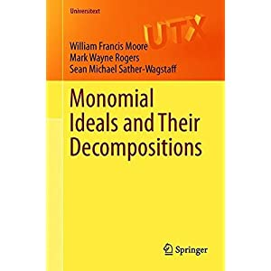 Monomial Ideals and Their Decompositions (Universitext)