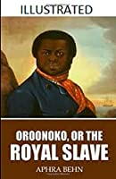 Oroonoko: or, the Royal Slave Illustrated