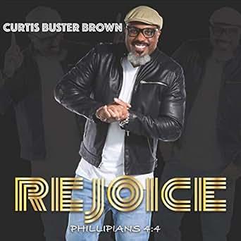 amazon music curtis buster brownのrejoice phillipians 4 4
