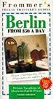 Frommer's Frugal Traveler's Guides: Berlin from $50 a Day (Frommers Frugal Traveller's Guides)