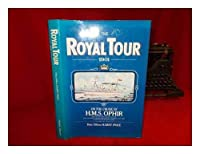 "Royal Tour: Or, the Cruise of the H.M.S. ""Ophir"""