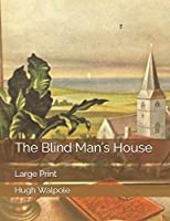 The Blind Man's House: Large Print