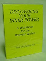 Discovering Your Inner Power: A Workbook for the Warrior Within