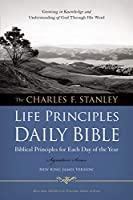 The Charles F. Stanley Life Principles Daily Bible: New King James Version
