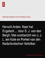 Henoch Arden. Naar het Engelsch ... door S. J. van den Bergh. Met voorbericht van J. J. L. ten Kate en Portret van den Nederlandschen Vertolker.