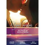 Mills & Boon : Royal Affairs: Secrets & Seduction - 3 Book Box Set, Volume 3