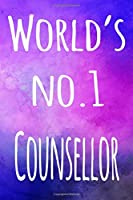 World's No.1 Counsellor: The perfect gift for the professional in your life - 119 page lined journal