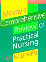 Mosby's Comprehensive Review of Practical Nursing (MOSBY'S COMPREHENSIVE REVIEW OF PRACTICAL NURSING FOR NCLEX-PN)