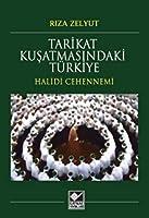 Tarikat Kusatmasindaki Türkiye - Halidi Cehennemi