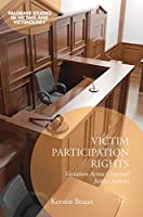 Victim Participation Rights: Variation Across Criminal Justice Systems (Palgrave Studies in Victims and Victimology)