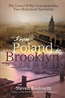 From Poland to Brooklyn: The Lives Of My Grandparents, Two Holocaust Survivors