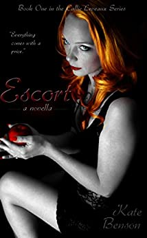 Escort (The Callie Leveaux Series Book 1) by [Benson, Kate]