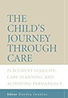 The Child's Journey Through Care - Placement Stability, Care Planning and Achieving Permanency