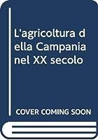 L'agricoltura della Campania nel XX secolo