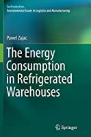 The Energy Consumption in Refrigerated Warehouses (EcoProduction)