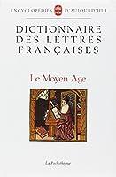 Dictionnaire Des Lettres Francaises Moyen-Age