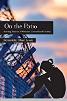 On the Patio: Serving Time in a Women's Correctional Facility