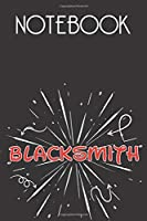 BLACKSMITH Notebook, Simple Design: Notebook /Journal Gift,Simple Cover Design,100 pages, 6x9, Soft cover, Mate Finish