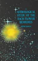 An Astrological Study of the Bach Flower Remedies