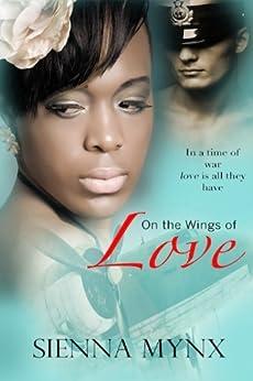 On the Wings of Love: Historical World War II Romance BWWM by [Mynx, Sienna]