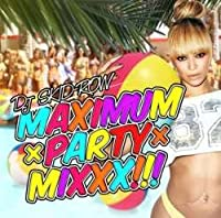 Maximum × Party × Mixxx!!! / DJ Skid-Row