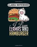 Llama  Notebook: women love hamburger llama alpaca fast food  College Ruled - 50 sheets, 100 pages - 8 x 10 inches