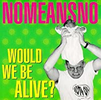 Would We Be Alive [12 inch Analog]