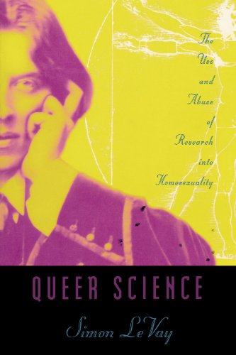 Download Queer Science (MIT Press): The Use and Abuse of Research into Homosexuality 0262621193