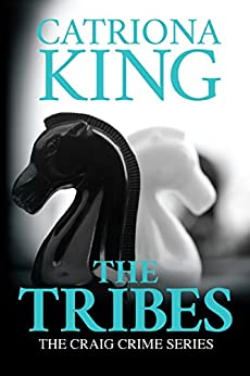 The Tribes (The Craig Crime Series Book 14) by [King, Catriona]