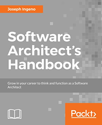 Software Architect's Handbook: Grow in your career to think and function as a Software Architect