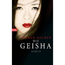 Die Geisha: Roman (German Edition)