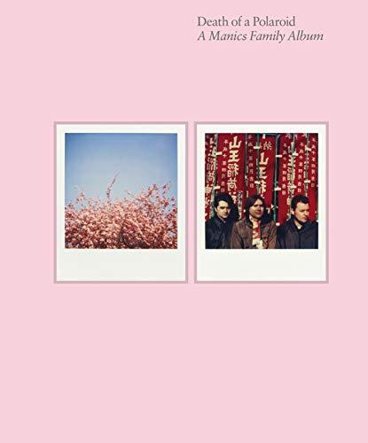 Death of a Polaroid: A Manics Family Album