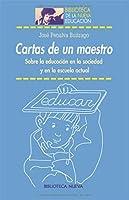 Cartas de un maestro / Letters from a teacher: Sobre La Educacion En La Sociedad Y En La Escuela Actual / About Education in Society and in the Current School