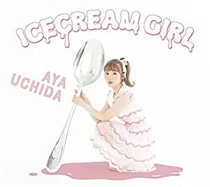 ICECREAM GIRL(初回限定盤B)(CD+DVD)