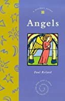 Angels: A Piatkus Guide (Piatkus Guides)