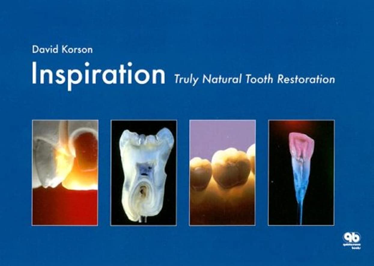 消化器平野大洪水Inspiration: Truly Natural Tooth Restoration