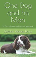 One Dog and his Man: A Canine Thought for Every Day of the Year
