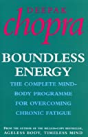 Boundless Energy: The Complete Mind-Body Programme for Beating Persistent Tiredness