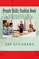 People Skills: Student Book: from Dtr Inc.'s Work Readiness Certification Series; for the Second Edition of People Skills