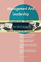 Management And Leadership A Complete Guide - 2020 Edition