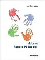 Inklusive Reggio-Paedagogik